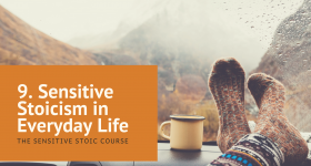 9. Everyday Life (Sensitive Stoic)